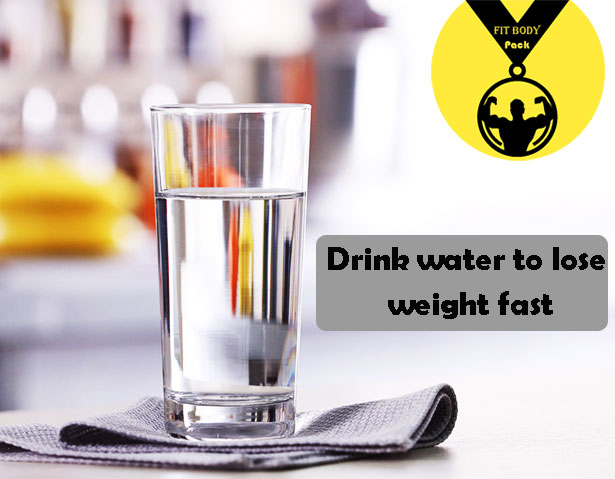 Drink water to lose weight fast